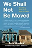 We Shall Not Be Moved: Rebuilding Home in the Wake of Katrina