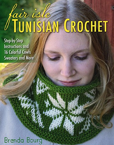 Fair Isle Tunisian Crochet: Step-by-Step Instructions and 16 Colorful Cowls, Sweaters, and More - Fair Isle Cowl