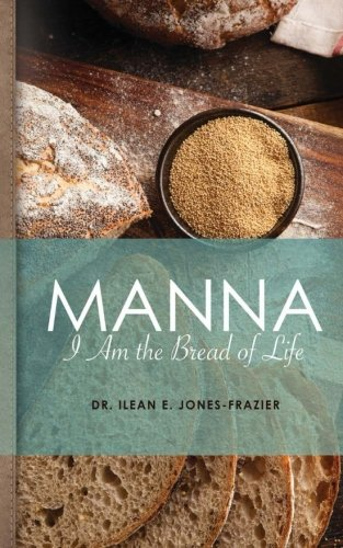 Manna: I Am The Bread of Life (Volume 1)