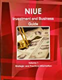 Niue Investment and Business Guide, IBP USA, 1438768397