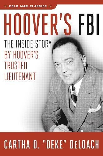 Hoover's FBI: The Inside Story by Hoover's Trusted Lieutenant (Cold War Classics)