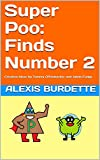 Super Poo: Finds Number 2: Creative Ideas by Tommy Offenbacker and Jakob Fudge