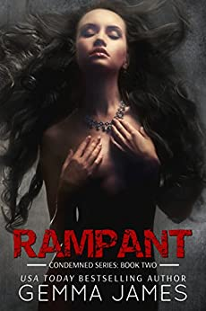 Rampant (Condemned Series Book 2) by [James, Gemma]