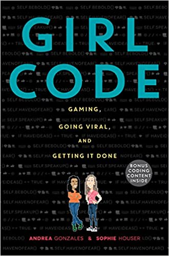 Amazon girl code gaming going viral and getting it done amazon girl code gaming going viral and getting it done 9780062472502 andrea gonzales sophie houser books fandeluxe Image collections