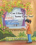 Can I Have Some Cake Too?, Melanie Nazareth, 1935914286