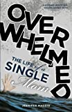 img - for Overwhelmed: The Life of a Single Mom book / textbook / text book