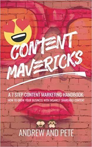 98f395d8e15 Content Mavericks  How to Grow Your Business with Insanely Shareable  Content  Amazon.co.uk  Andrew and Pete  9781977521194  Books
