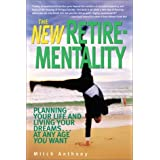 The New Retire-Mentality: Planning Your Life and Living Your Dreams . . . at Any Age You Want Paperback – March 8, 2001