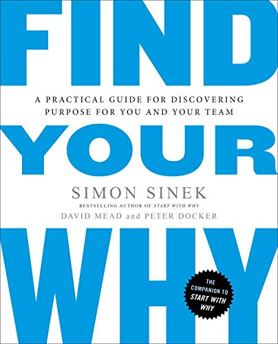 Find Your Why: A Practical Guide for Discovering Purpose for You and Your Team cover