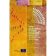 Guide Sur La Notion D'emploi Convenable Dans Le Cadre Des Prestations De Chomage / Guide on the Concept of Suitable Employment Under the Unemployment Benefits