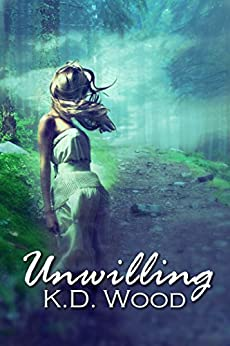Unwilling by [Wood, K.D.]