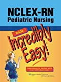 NCLEX-RN®; Pediatric Nursing Made Incredibly Easy (Incredibly Easy! Series®)