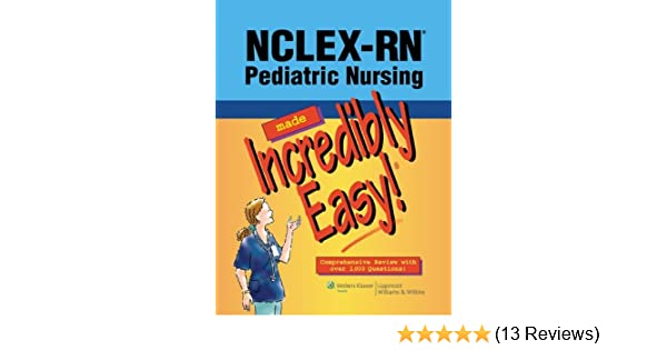 Nclex rn pediatric nursing made incredibly easy incredibly easy nclex rn pediatric nursing made incredibly easy incredibly easy series 9781451108194 medicine health science books amazon fandeluxe Images