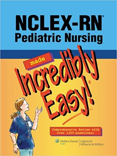 Nclex rn pediatric nursing made incredibly easy incredibly easy nclex rn pediatric nursing made incredibly easy incredibly easy series 1st edition fandeluxe Images