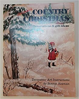 Let\'s paint a country Christmas: Decorations & gift ideas: Bonnie ...
