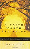 A Faith Worth Believing, Tom Stella, 0060563435