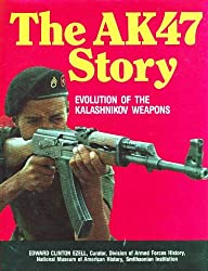 The AK47 Story: Evolution of the Kalashnikov Weapons by Edward Clinton Ezell (1988-01-01)