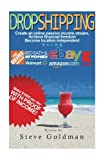 1000 steps - Dropshipping: Six Figure Dropshipping Blueprint: How to Make $1000 per Day Selling on eBay Without Inventory (Step By Step, Dropshipping for ... Dropshipping with Amazon, eBay Dropshipping)