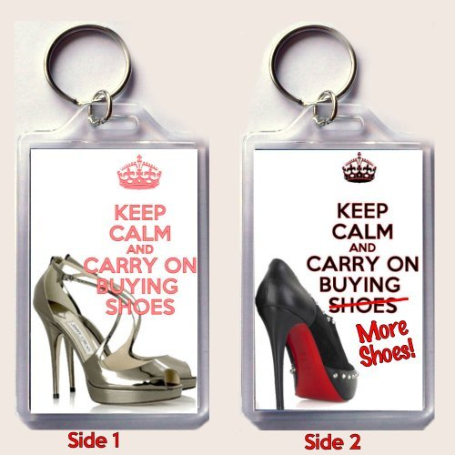 b457d2ad9d1 KEEP CALM AND CARRY ON BUYING SHOES with Jimmy Choo shoes on one side and  KEEP CALM AND CARRY ON BUYING MORE SHOES with a picture of a Louboutin shoe  ...