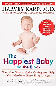 The Happiest Baby on the Block; Fully Revised and Updated Second Edition: The New Way to Calm Crying and Help