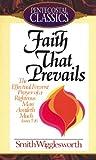 Faith That Prevails, Smith Wigglesworth, 0882437119
