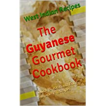 The Guyana Gourmet Cookbook (West Indian Recipes 1)