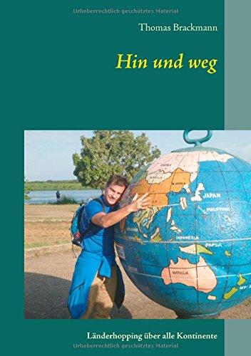 Hin und weg: Länderhopping über alle Kontinente