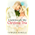 Underneath My Christmas Tree: A Small Town Georgia/Crystal Cove Short: The Always Love Trilogy Book #1.5 (Small Town Georgia Romances 6)