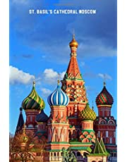 St. Basil's Cathedral Moscow: 6'' X 9'' Lined Notebook  Top 100 Wonders of The World Cover Work Book, Planner, Journal, Diary 120 Pages