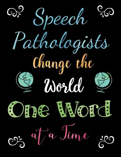 Speech Pathologists Change the World One Word at a Time: Perfect Teacher Thank You, Appreciation Gift for Year End, Retirement, Gratitude