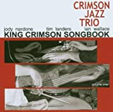 King Crimson Songbook Vol.1 by The Crimson Jazz Trio (2005-11-15)