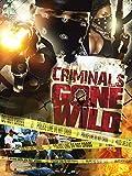 Criminals Gone Wild