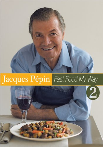 Jacques Pépin: Fast Food My Way
