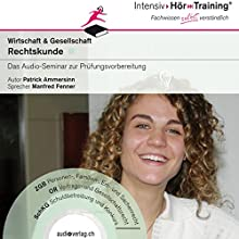 Rechtskunde der Schweiz (IntensivHörTraining) Hörbuch von Patrick Ammersinn Gesprochen von: Manfred Fenner