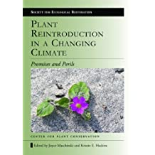 Plant Reintroduction in a Changing Climate: Promises and Perils