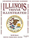 Illinois Trivia Illustrated, Bill Nunes, 0964693496