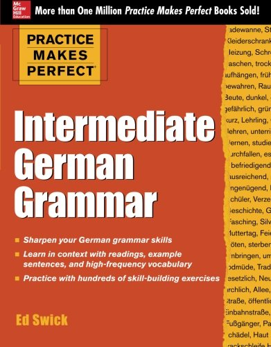 Practice Makes Perfect Intermediate German Grammar (Practice Makes Perfect Series) [Ed Swick] (Tapa Blanda)