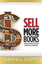 Sell More Books: How to Create a 90-Day Marketing Campaign