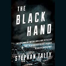 The Black Hand: The Epic War Between a Brilliant Detective and the Deadliest Secret Society in American History Audiobook by Stephan Talty Narrated by Scott Aiello