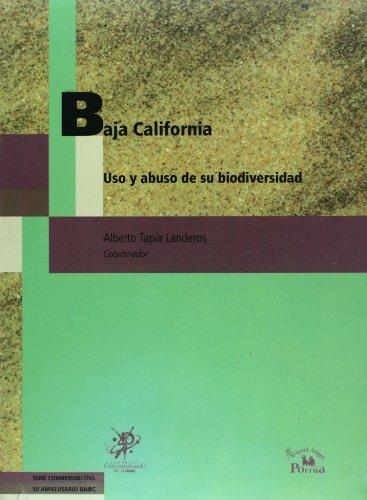 Baja California. Uso y abuso de su biodiversidad (Spanish Edition) [Alberto Tapia Landeros] (Tapa Blanda)