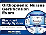 Orthopaedic Nurses Certification Exam Flashcard Study System: ONC Test Practice Questions & Review for the Orthopaedic Nurses Certification Examination (Cards)