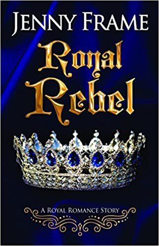 Amazoncom Royal Rebel Royal Romance Story 9781626398931 Jenny