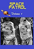Space Patrol (aka. Planet Patrol ) Volume 1 - More Amazing Than Thunderbirds , Stingray , or Captain Scarlet