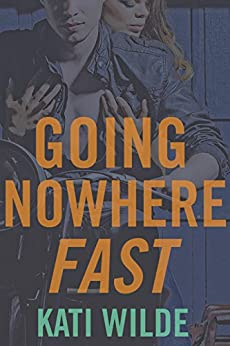 Going Nowhere Fast by [Wilde, Kati]