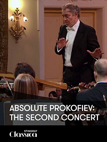 Absolute Prokofiev: The Second Concert