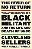 img - for The River of No Return: The Autobiography of a Black Militant and the Life and Death of SNCC book / textbook / text book