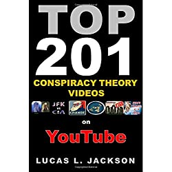 Top 201 Conspiracy Theory Videos on YouTube: Full Color Version