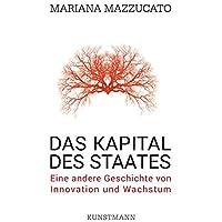 Das Kapital des Staates: Eine andere Geschichte von Innovation und Wachstum