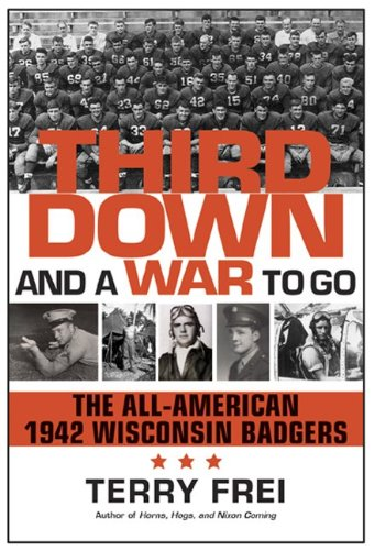 Third Down and a War to Go: The All-American 1942 Wisconsin - Madison Wi Shops In