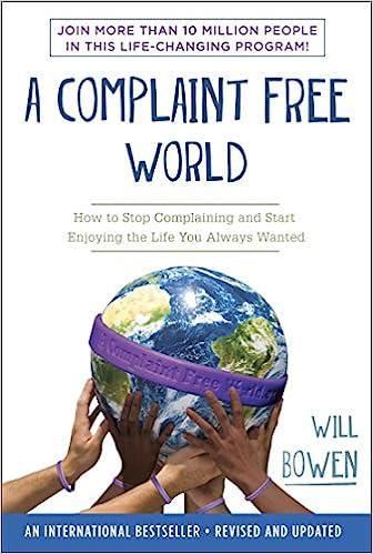 A Complaint Free World - Will Bowen